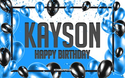 Happy Birthday Kayson, Birthday Balloons Background, Kayson, wallpapers with names, Kayson Happy Birthday, Blue Balloons Birthday Background, greeting card, Kayson Birthday