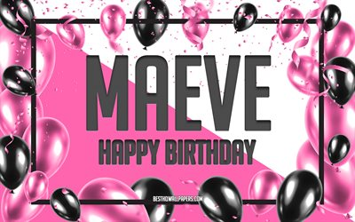 Happy Birthday Maeve, Birthday Balloons Background, Maeve, wallpapers with names, Maeve Happy Birthday, Pink Balloons Birthday Background, greeting card, Maeve Birthday