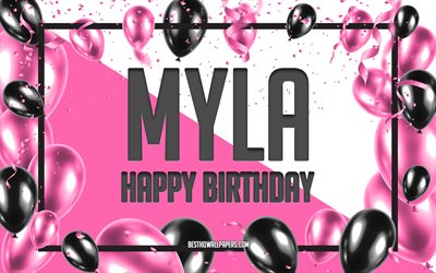 Happy Birthday Myla, Birthday Balloons Background, Myla, wallpapers with names, Myla Happy Birthday, Pink Balloons Birthday Background, greeting card, Myla Birthday