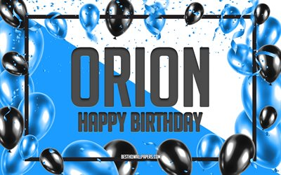 Happy Birthday Orion, Birthday Balloons Background, Orion, wallpapers with names, Orion Happy Birthday, Blue Balloons Birthday Background, greeting card, Orion Birthday