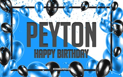 Happy Birthday Peyton, Birthday Balloons Background, Peyton, wallpapers with names, Peyton Happy Birthday, Blue Balloons Birthday Background, greeting card, Peyton Birthday