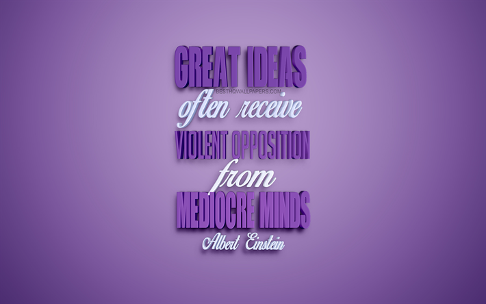 Great ideas often receive violent opposition from mediocre minds, Albert Einstein quotes, motivation, quotes about ideas, inspiration, purple 3d art, purple background, popular quotes, Albert Einstein