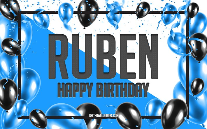 Download Wallpapers Happy Birthday Ruben Birthday Balloons Background Ruben Wallpapers With Names Ruben Happy Birthday Blue Balloons Birthday Background Greeting Card Ruben Birthday For Desktop Free Pictures For Desktop Free