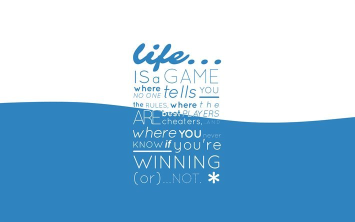 Quotes, life is a game, quotes wallpaper, quotes about life