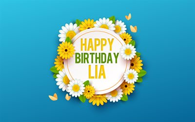 Happy Birthday Lia, 4k, Blue Background with Flowers, Lia, Floral Background, Happy Lia Birthday, Beautiful Flowers, Lia Birthday, Blue Birthday Background