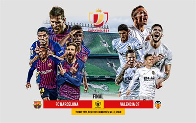 Barcelona vs Valencia, 2019 Copa del Rey Final, football match, promo, Estadio Benito Villamarin, Seville, Spain, team leaders, FC Barcelona vs Valencia CF, logos, Copa del Rey