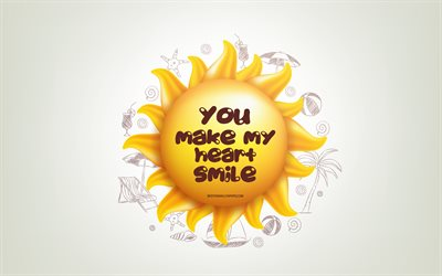 You make my heart smile, 4k, 3D sun, positive quotes, 3D art, creative art, wish for a day, quotes about Smile, motivation quotes
