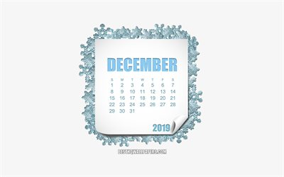 2019 December Calendar, snowflakes, white piece of paper, calendar for December 2019, creative art, white background