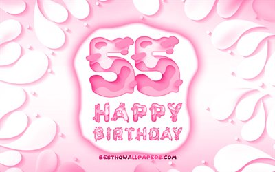 Happy 55 Years Birthday, 4k, 3D petals frame, Birthday Party, pink background, Happy 55th birthday, 3D letters, 55th Birthday Party, Birthday concept, artwork, 55th Birthday