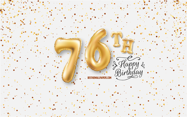 76h Happy Birthday, 3d balloons letters, Birthday background with balloons, 76 Years Birthday, Happy 76th Birthday, white background, Happy Birthday, greeting card, Happy 76 Years Birthday
