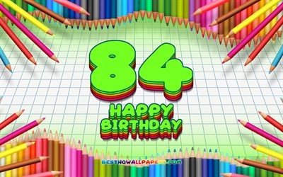 4k, Happy 84th birthday, colorful pencils frame, Birthday Party, green checkered background, Happy 84 Years Birthday, creative, 84th Birthday, Birthday concept, 84th Birthday Party