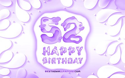 Happy 52 Years Birthday, 4k, 3D petals frame, Birthday Party, violet background, Happy 52nd birthday, 3D letters, 52nd Birthday Party, Birthday concept, artwork, 52nd Birthday