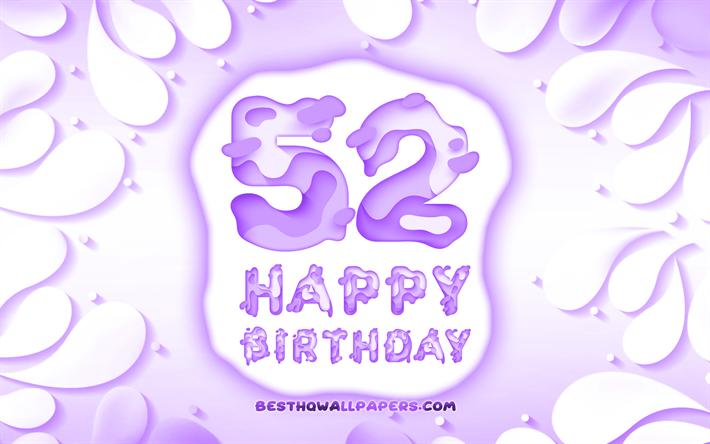 Download Wallpapers Happy 52 Years Birthday 4k 3d Petals