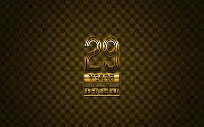 29th Happy Birthday, Golden letters, Golden Birthday background, 29 Years Birthday, Happy 29th Birthday, golden carbon background, Happy Birthday, greeting card, Happy 29 Years Birthday