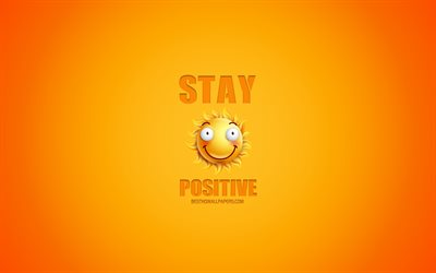 Rester Positive, fond orange, sourire concepts, la motivation, l'inspiration, des concepts positifs