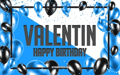 Happy Birthday Valentin, Birthday Balloons Background, Valentin, wallpapers with names, Valentin Happy Birthday, Blue Balloons Birthday Background, Valentin Birthday