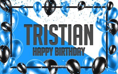 Happy Birthday Tristian, Birthday Balloons Background, Tristian, wallpapers with names, Tristian Happy Birthday, Blue Balloons Birthday Background, Tristian Birthday