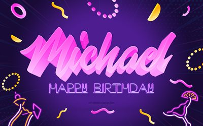 Happy Birthday Michael, 4k, Purple Party Background, Michael, creative art, Happy Michael birthday, Michael name, Michael Birthday, Birthday Party Background