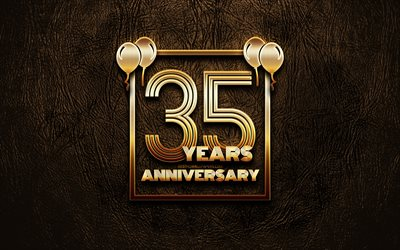 4k, 35 Years Anniversary, golden glitter signs, anniversary concepts, 35th anniversary sign, golden frames, brown leather background, 35th anniversary