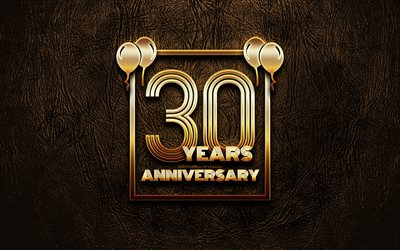 4k, 30 Years Anniversary, golden glitter signs, anniversary concepts, 30th anniversary sign, golden frames, brown leather background, 30th anniversary