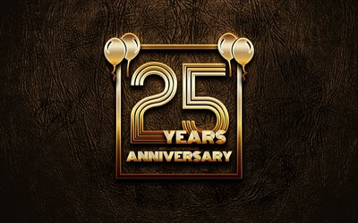 4k, 25 Years Anniversary, golden glitter signs, anniversary concepts, 25th anniversary sign, golden frames, brown leather background, 25th anniversary