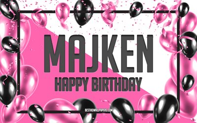 Happy Birthday Majken, Birthday Balloons Background, Majken, wallpapers with names, Majken Happy Birthday, Pink Balloons Birthday Background, greeting card, Majken Birthday