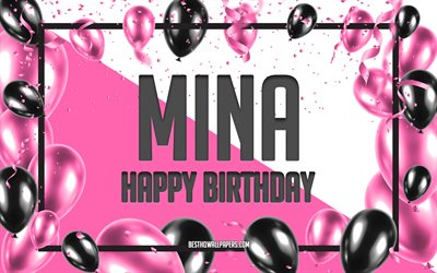 Download Wallpapers Happy Birthday Mina Birthday Balloons Background Mina Wallpapers With Names Mina Happy Birthday Pink Balloons Birthday Background Greeting Card Mina Birthday For Desktop Free Pictures For Desktop Free