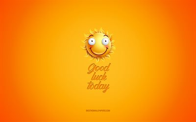 Good luck today, motivation, inspiration, creative 3d art, smile icon, yellow background, mood concepts, day of wishes, positive wishes