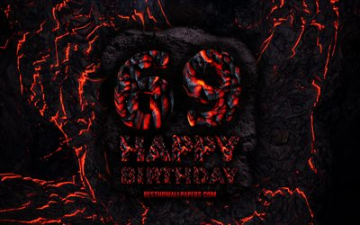 4k, Happy 69 Years Birthday, fire lava letters, Happy 69th birthday, grunge background, 69th Birthday Party, Grunge Happy 69th birthday, Birthday concept, Birthday Party, 69th Birthday