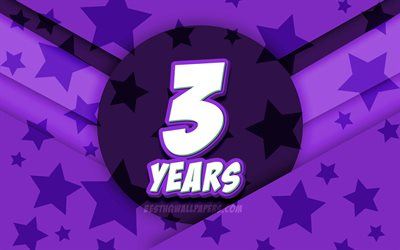 4k, Happy 3 Years Birthday, comic 3D letters, Birthday Party, violet stars background, Happy 3rd birthday, 3rd Birthday Party, artwork, Birthday concept, 3rd Birthday