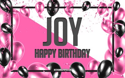 Happy Birthday Joy, Birthday Balloons Background, Joy, wallpapers with names, Joy Happy Birthday, Pink Balloons Birthday Background, greeting card, Joy Birthday