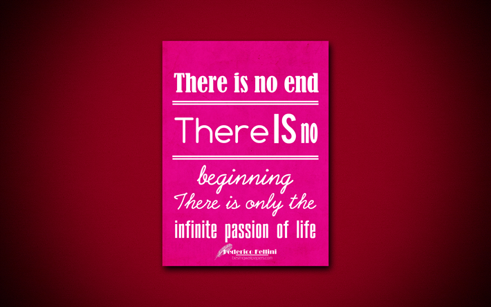 4k, There is no end There is no beginning There is only the infinite passion of life, quotes about life, Federico Fellini, pink paper, inspiration, Federico Fellini quotes