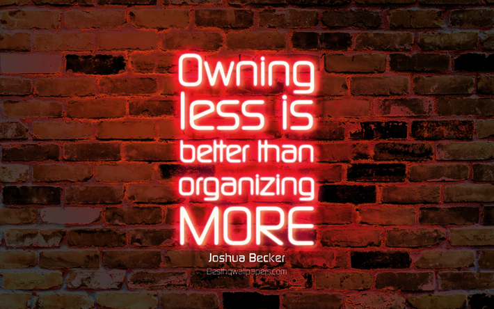 Download Wallpapers Owning Less Is Better Than Organizing