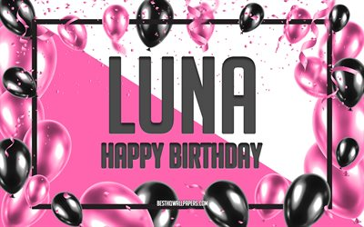 Happy Birthday Luna, Birthday Balloons Background, Luna, wallpapers with names, Luna Happy Birthday, Pink Balloons Birthday Background, greeting card, Luna Birthday