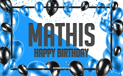 Happy Birthday Mathis, Birthday Balloons Background, Mathis, wallpapers with names, Mathis Happy Birthday, Blue Balloons Birthday Background, Mathis Birthday