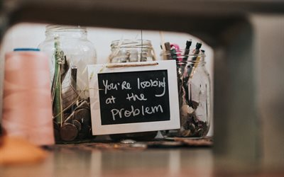 You are Looking at the Problem, chalkboard, creative art, writing on the blackboard, popular quotes