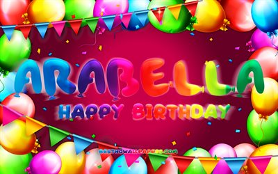 Happy Birthday Arabella, 4k, colorful balloon frame, Arabella name, purple background, Arabella Happy Birthday, Arabella Birthday, popular american female names, Birthday concept, Arabella