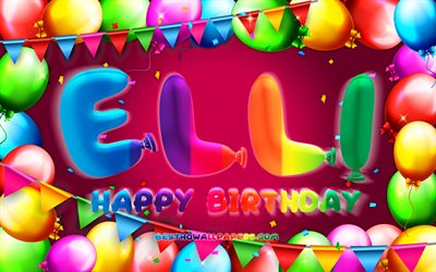 Happy Birthday Elli, 4k, colorful balloon frame, Elli name, purple background, Elli Happy Birthday, Elli Birthday, popular german female names, Birthday concept, Elli