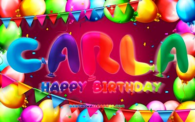 Happy Birthday Carla, 4k, colorful balloon frame, Carla name, purple background, Carla Happy Birthday, Carla Birthday, popular german female names, Birthday concept, Carla