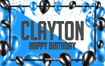 Happy Birthday Clayton, Birthday Balloons Background, Clayton, wallpapers with names, Clayton Happy Birthday, Blue Balloons Birthday Background, greeting card, Clayton Birthday