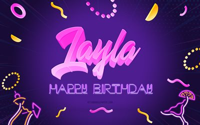 Happy Birthday Layla, 4k, Purple Party Background, Layla, creative art, Happy Layla birthday, Layla name, Layla Birthday, Birthday Party Background