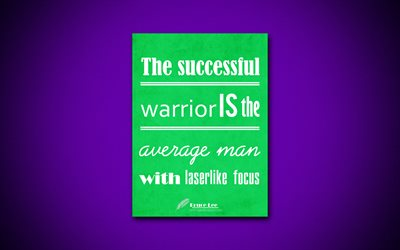 The successful warrior is the average man with laserlike focus, 4k, business quotes, Bruce Lee, motivation, inspiration