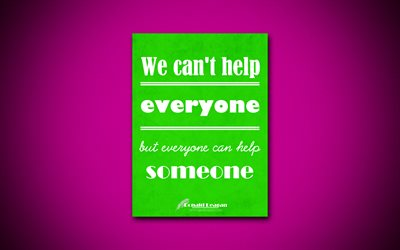 We cant help everyone but everyone can help someone, 4k, business quotes, Ronald Reagan, motivation, inspiration
