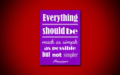 Everything should be made as simple as possible, but not simpler, 4k, business quotes, Albert Einstein, motivation, inspiration