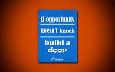 If opportunity doesnt knock build a door, 4k, business quotes, Milton Berle, motivation, inspiration