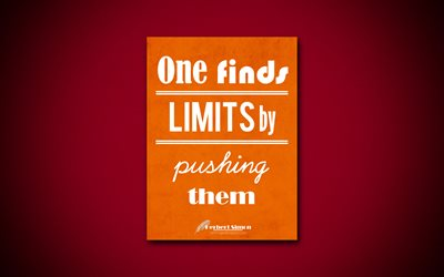 One finds limits by pushing them, 4k, business quotes, Herbert Simon, motivation, inspiration