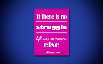If there is no struggle there is no progress, 4k, business quotes, Frederick Douglas, motivation, inspiration