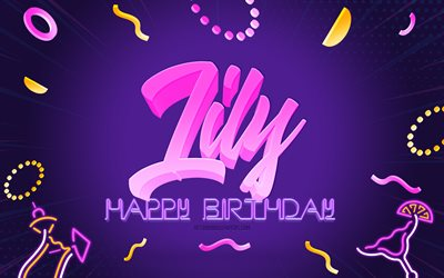 Happy Birthday Lily, 4k, Purple Party Background, Lily, creative art, Happy Lily birthday, Lily name, Lily Birthday, Birthday Party Background