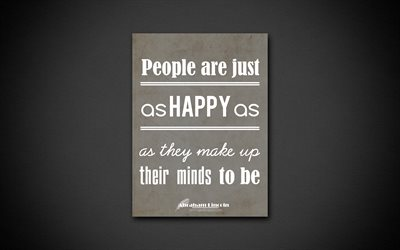 4k, People are just as happy as they make up their minds to be, quotes about happiness, Abraham Lincoln, black paper, inspiration, Abraham Lincoln quotes