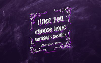 Once you choose hope Anythings possible, chalkboard, Christopher Reeve Quotes, violet background, quotes about hope, inspiration, Christopher Reeve